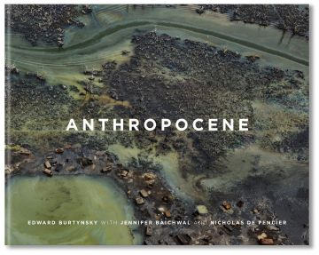 Christophe Guye Galerie Edward Burtynsky Anthropocene Final Cover
