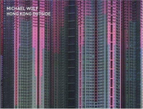 Michael Wolf – Hong Kong Inside Outside – 1st edition