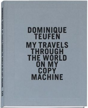 Christophe Guye Galerie Dominique Teufenmy Travls Through The World On My Copy Machine 7